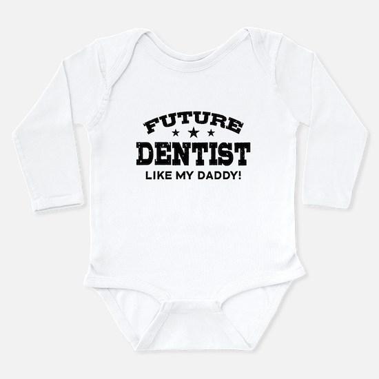 Future Dentist Like My Daddy Long Sleeve Infant Bo