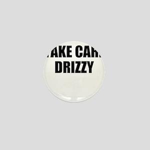 take care - drizzy Mini Button