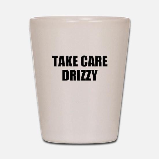 take care - drizzy Shot Glass