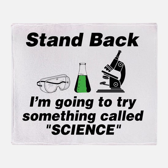 Stand Back It's Science Throw Blanket
