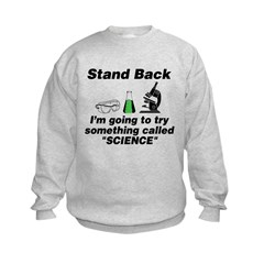 Stand Back It's Science Sweatshirt