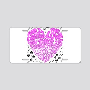 Equal to the Love you Make Aluminum License Plate