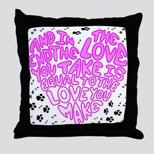 Equal to the Love you Make Throw Pillow