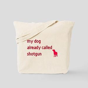 My dog already called shotgun Tote Bag
