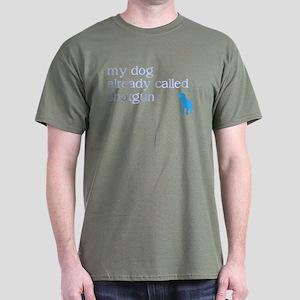 My dog already called shotgun Dark T-Shirt