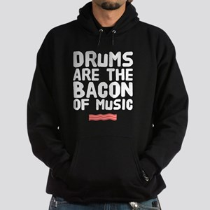 Drums are the bacon of music Sweatshirt