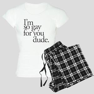 Gay For You Dude Women's Light Pajamas