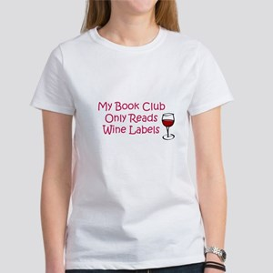 My book club only reads wine Women's T-Shirt