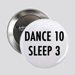 Dance 10 Sleep 3 Button