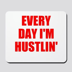 every day i'm hustlin' Mousepad