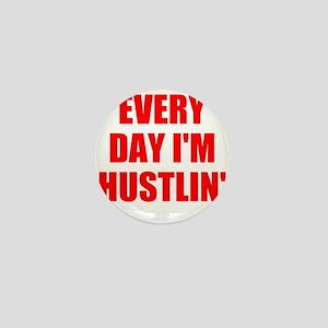 every day i'm hustlin' Mini Button
