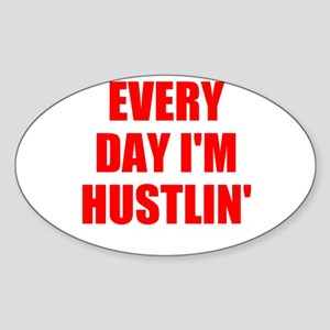 every day i'm hustlin' Sticker (Oval)