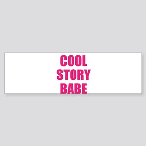cool story babe Sticker (Bumper)