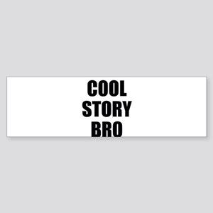 cool story bro Sticker (Bumper)