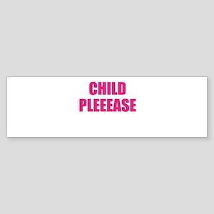 child please Sticker (Bumper)