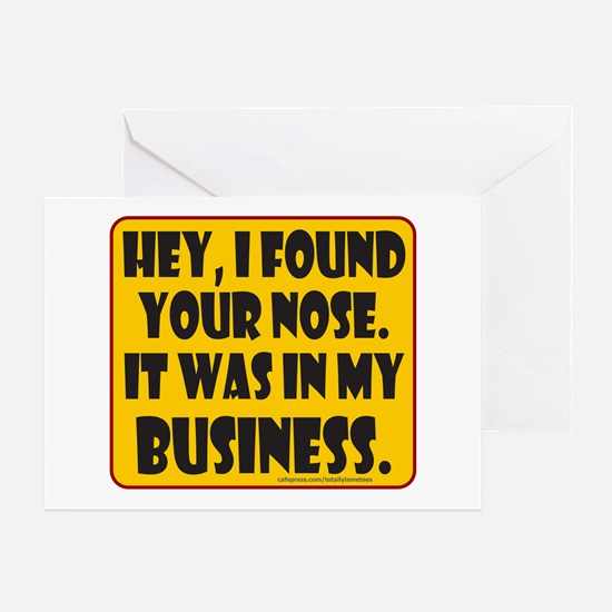 HEY, I FOUND YOUR NOSE Greeting Card