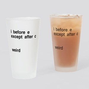 I Before E Weird Drinking Glass