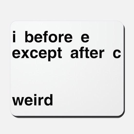 I Before E Weird Mousepad