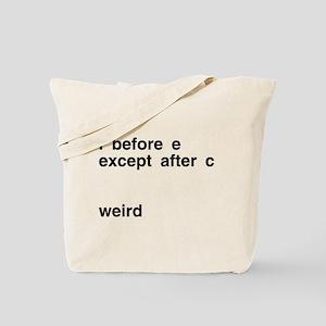 I Before E Weird Tote Bag