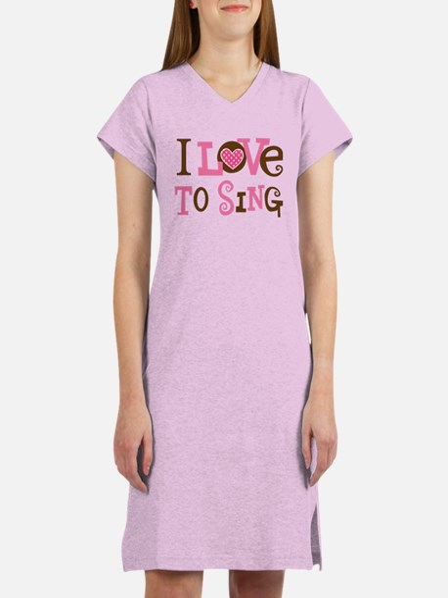 I Love To Sing Women's Nightshirt
