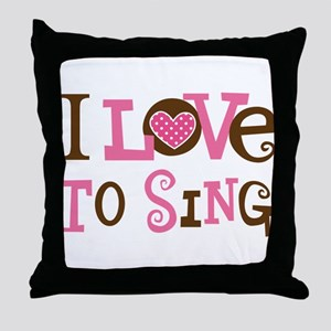 I Love To Sing Throw Pillow