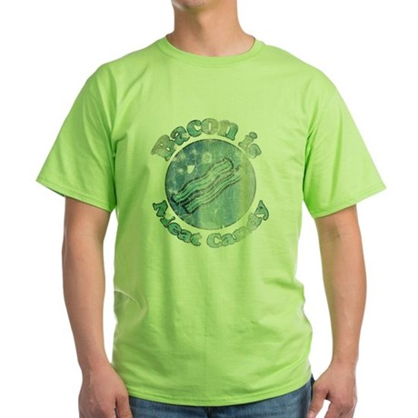 Vintage Bacon is Meat Candy 2 Green T-Shirt