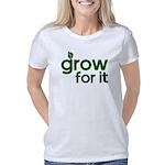 Grow for it Women's Classic T-Shirt