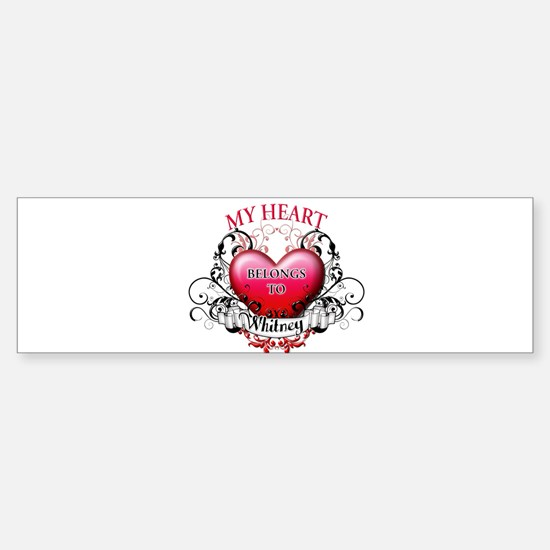 My Heart Belongs to Whitney Sticker (Bumper)
