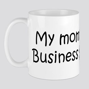 Mommy is a Business Student Mug