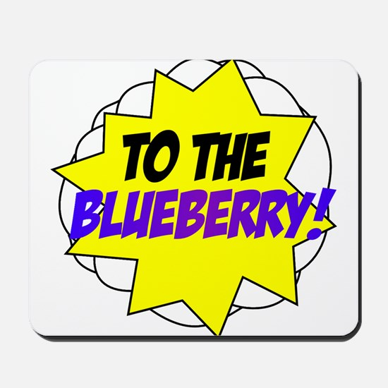 Psych, To The Blueberry! Mousepad