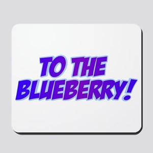 Psych, Blueberry! Mousepad