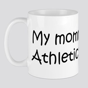 Mommy is a Athletic Trainer Mug