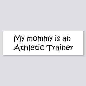 Mommy is a Athletic Trainer Bumper Sticker
