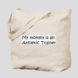 Mommy is a Athletic Trainer Tote Bag