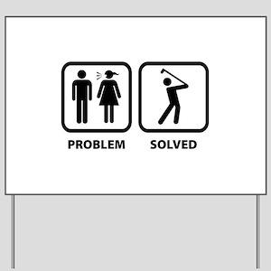 Problem Solved Golfing Yard Sign