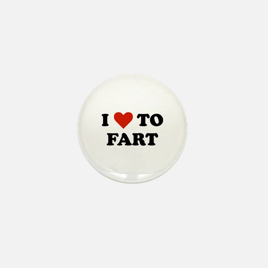 I Love To Fart Mini Button