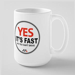 Yes Its Fast! Large Mug