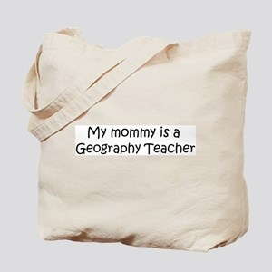 Mommy is a Geography Teacher Tote Bag