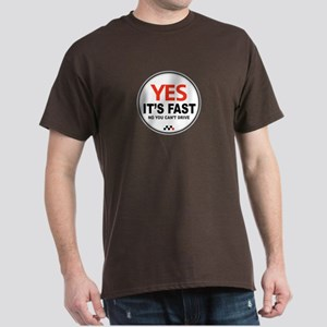 Yes Its Fast! Dark T-Shirt