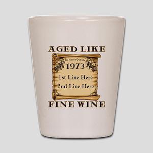 Fine Wine 1973 Shot Glass