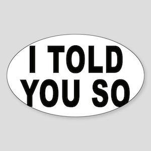 I told you so (pregnant) Oval Sticker