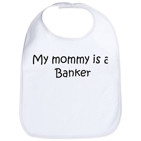 Mommy is a Banker Bib