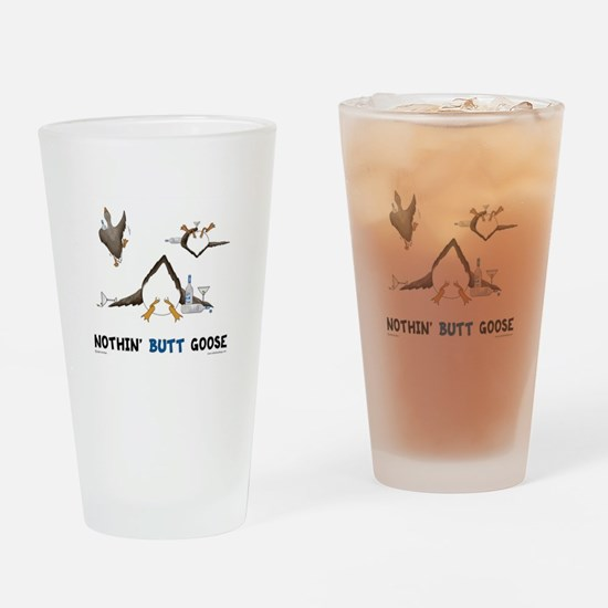 Nothin' Butt Goose Drinking Glass