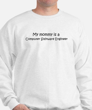 Mommy is a Computer Software  Sweatshirt