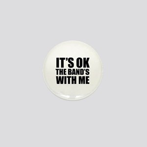 The band's with me Mini Button