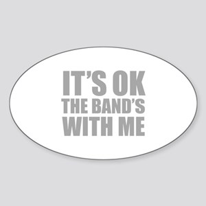 The band's with me Sticker (Oval)
