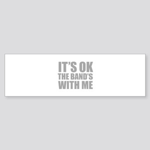 The band's with me Sticker (Bumper)