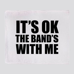 The band's with me Throw Blanket