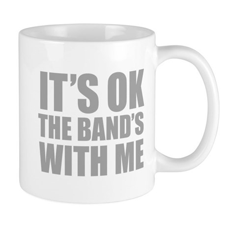 The band's with me Mug