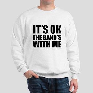 The band's with me Sweatshirt